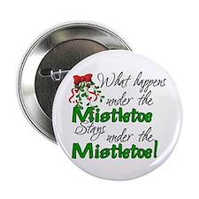 """What Happens Under The Mistletoe 2.25"""" Button"""