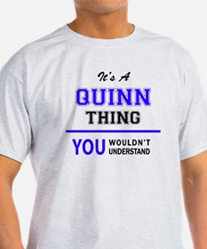 It's QUINN thing, you wouldn't understand T-Shirt