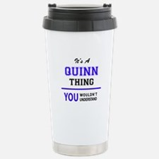 It's QUINN thing, you w Stainless Steel Travel Mug