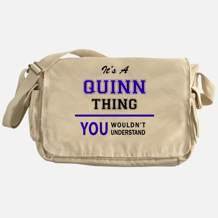 It's QUINN thing, you wouldn't under Messenger Bag
