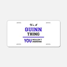 It's QUINN thing, you would Aluminum License Plate
