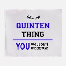 It's QUINTEN thing, you wouldn't und Throw Blanket