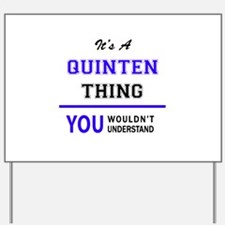 It's QUINTEN thing, you wouldn't underst Yard Sign