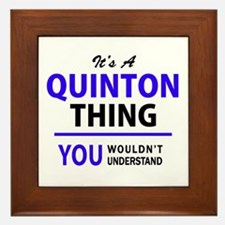 It's QUINTON thing, you wouldn't under Framed Tile