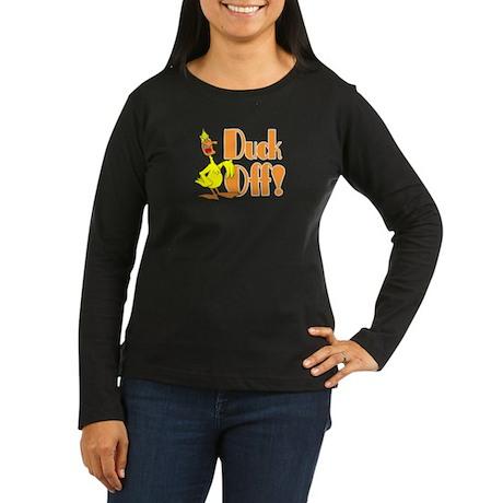 Duck Off Women's Long Sleeve Dark T-Shirt