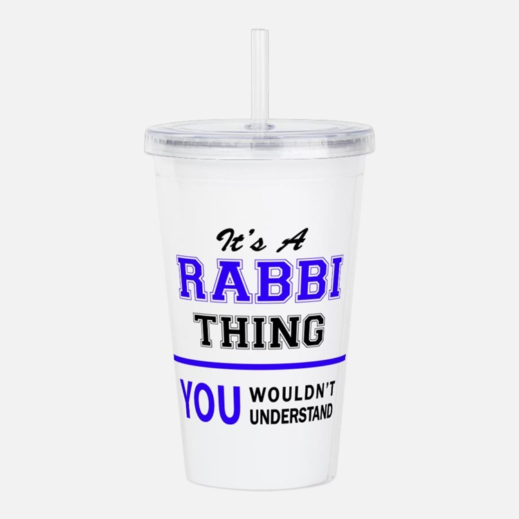 It's RABBI thing, you Acrylic Double-wall Tumbler