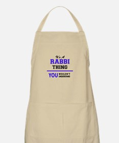 It's RABBI thing, you wouldn't understand Apron