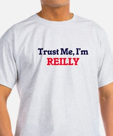 Trust Me, I'm Reilly T-Shirt