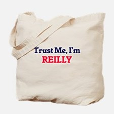 Trust Me, I'm Reilly Tote Bag