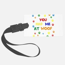 You Had Me At Woof Luggage Tag
