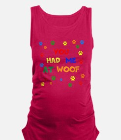 You Had Me At Woof Maternity Tank Top