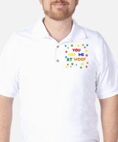 You Had Me At Woof Golf Shirt