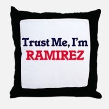 Trust Me, I'm Ramirez Throw Pillow