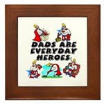 Dads Are Everyday Heroes Framed Tile