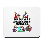 Dads Are Everyday Heroes Mousepad