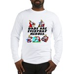 Dads Are Everyday Heroes Long Sleeve T-Shirt