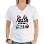 Dads Are Everyday Heroes Women's V-Neck T-Shirt