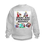 Dads Are Everyday Heroes Kids Sweatshirt