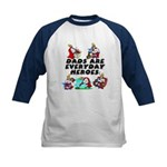Dads Are Everyday Heroes Kids Baseball Jersey