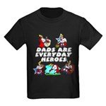Dads Are Everyday Heroes Kids Dark T-Shirt