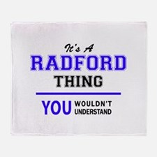 It's RADFORD thing, you wouldn't und Throw Blanket