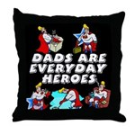 Dads Are Everyday Heroes Throw Pillow
