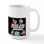 Dads Are Everyday Heroes Large Mug