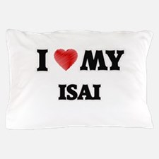 I love my Isai Pillow Case