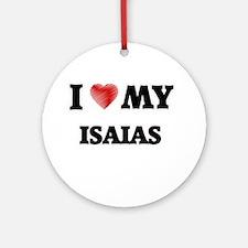 I love my Isaias Round Ornament