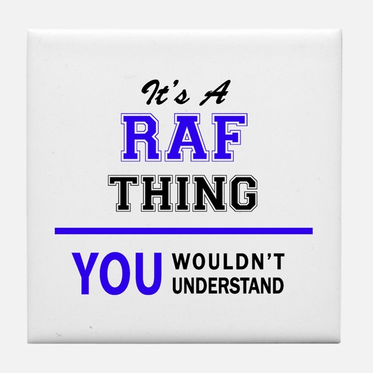 It's RAF thing, you wouldn't understa Tile Coaster