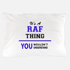 It's RAF thing, you wouldn't understan Pillow Case
