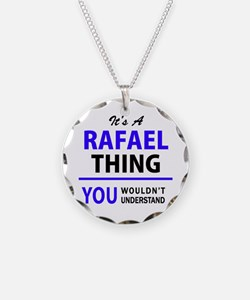 It's RAFAEL thing, you would Necklace