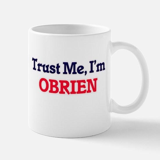 Trust Me, I'm Obrien Mugs