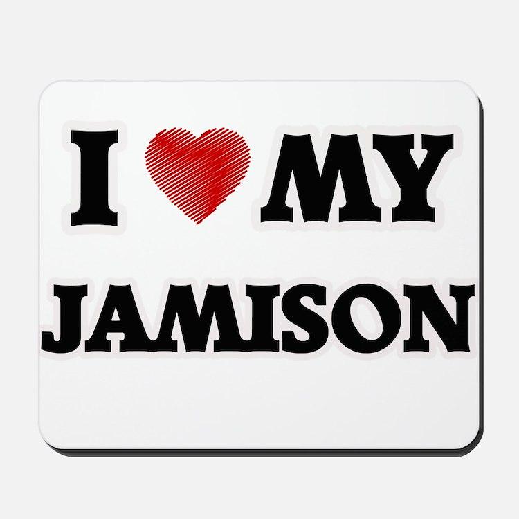 I love my Jamison Mousepad