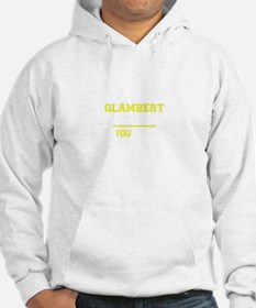 GLAMBERT thing, you wouldn't und Hoodie