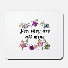 All Mine (7 Kids) Mousepad