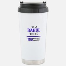 It's RAHUL thing, you w Thermos Mug