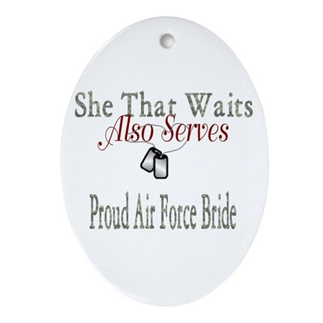 proud air force bride Oval Ornament