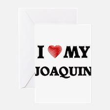 I love my Joaquin Greeting Cards