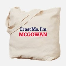Trust Me, I'm Mcgowan Tote Bag