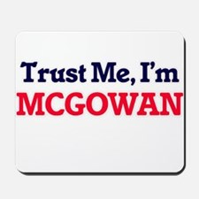 Trust Me, I'm Mcgowan Mousepad