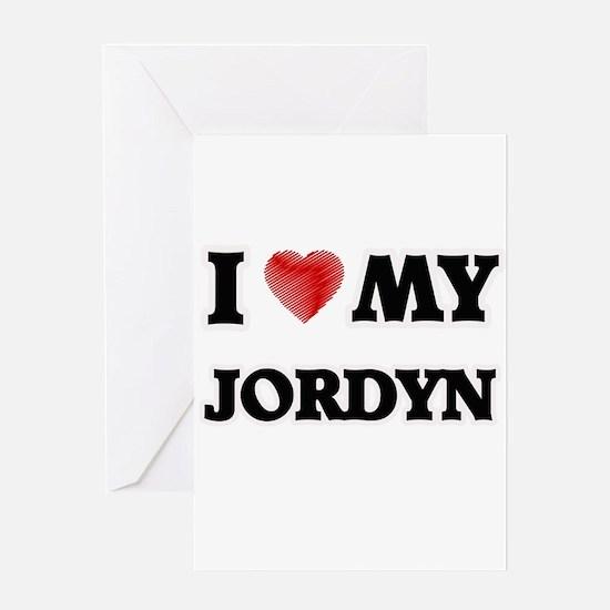 I love my Jordyn Greeting Cards
