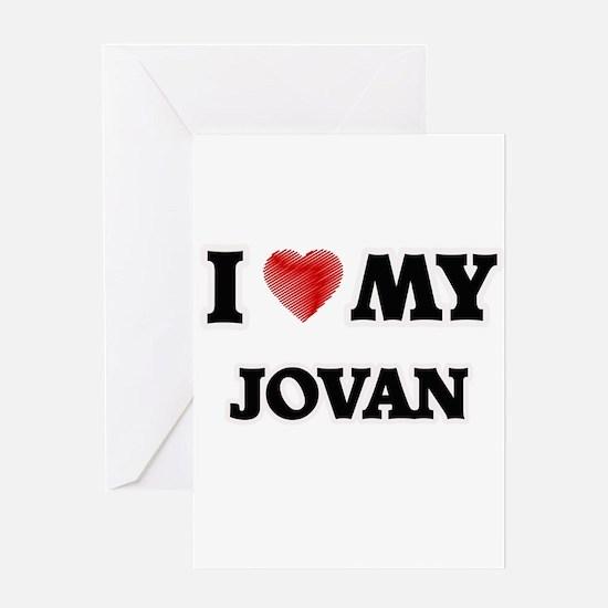 I love my Jovan Greeting Cards