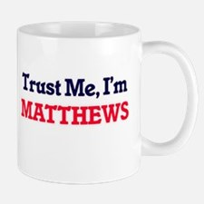 Trust Me, I'm Matthews Mugs