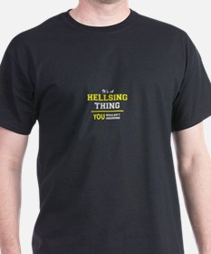 HELLSING thing, you wouldn't understand T-Shirt