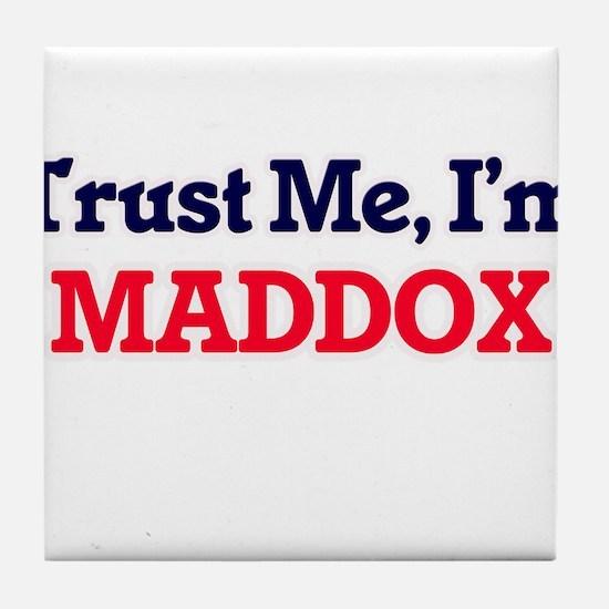 Trust Me, I'm Maddox Tile Coaster