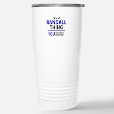 It's RANDALL thing, you Travel Mug