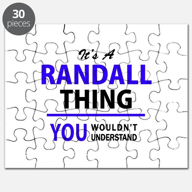 It's RANDALL thing, you wouldn't understand Puzzle
