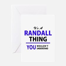 It's RANDALL thing, you wouldn't un Greeting Cards