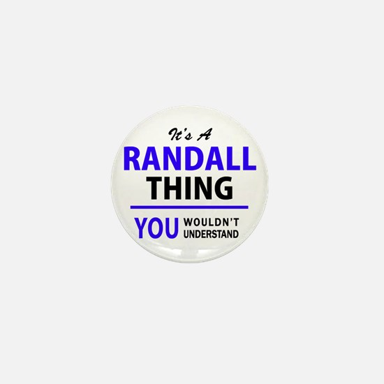It's RANDALL thing, you wouldn't under Mini Button
